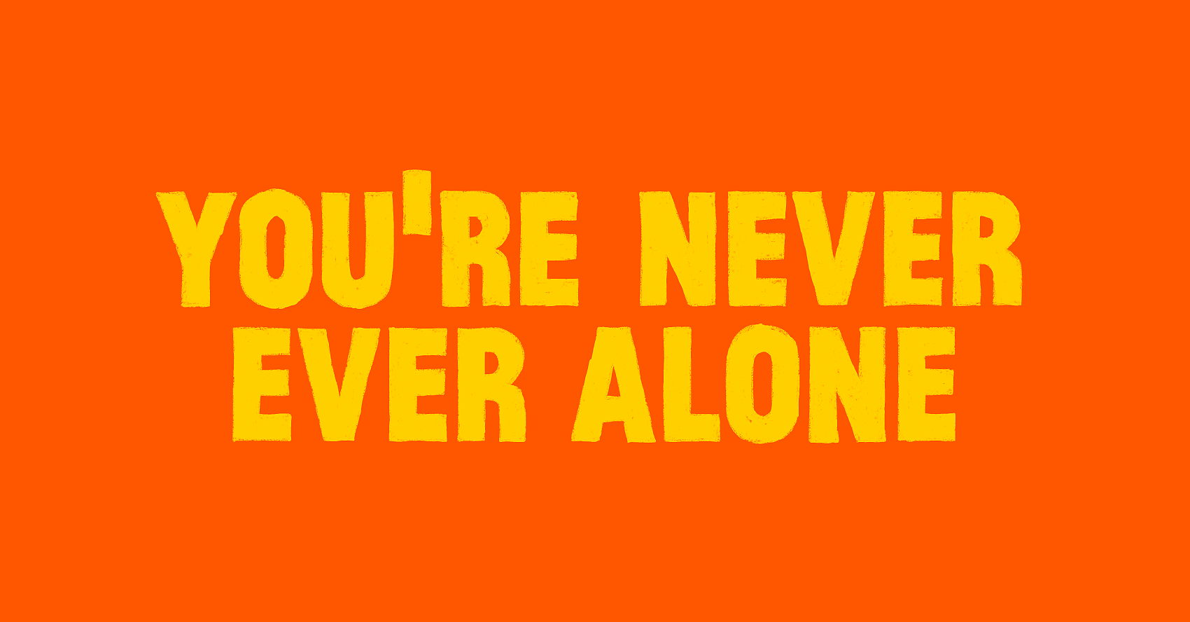 Mental Health Youre Never Alone